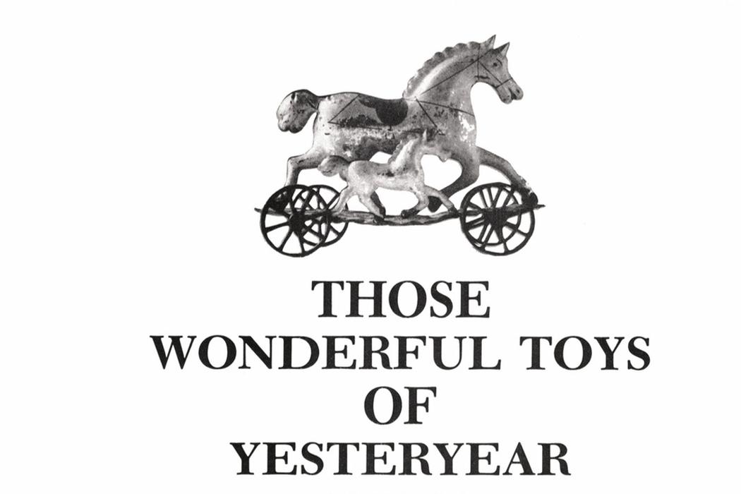 Wonderful Toys of Yesteryear