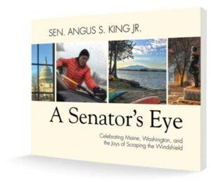 A Senator's Eye: Celebrating Maine, Washington, and the Joys of Scraping the Windshield